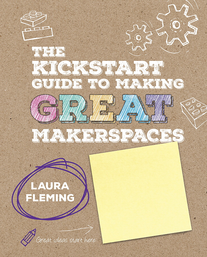 Corwin Press The Kickstart Guide to Making GREAT Makerspaces
