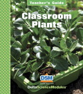 Delta Science Module Classroom Plants Teacher Guide