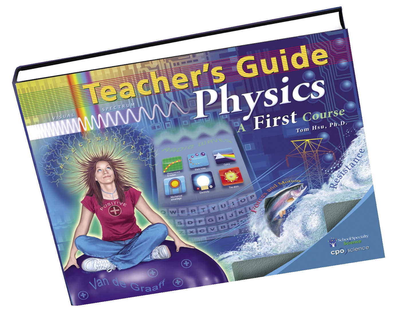 CPO Science Physics a First Course Teacher's Guide, 2nd Edition