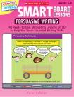 Scholastic Persuasive Writing Smart Board Lessons