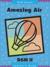 Delta Science Module DSM-2 Amazing Air Paperback Teacher's Guide, Grade K - 8, 11 in H X 9 in W
