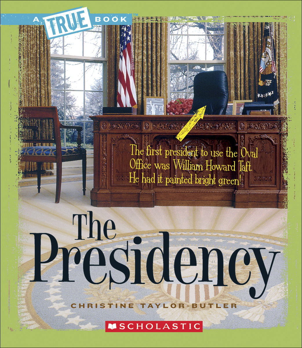 Scholastic A True Book-American History: The Presidency, 48 pages